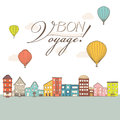 Hot air balloons flying over vintage town houses with Bon Voyage Royalty Free Stock Photo