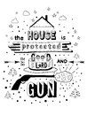 The house is protected by the good lord and a gun. Black hand