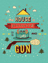 The house is protected by the good lord and a gun. Colorful hand