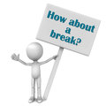 How about a break? Stock Images