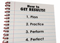 How Get Results Plan Practice Perform Perfect