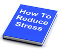 How to reduce stress book shows lower tension showing Royalty Free Stock Photography