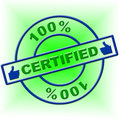 Hundred percent certified means endorse ratified and confirm showing guarantee certify Stock Images