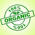 Hundred percent organic indicates healthful absolute and green showing completely natural healthy Royalty Free Stock Image