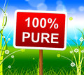 Hundred percent pure means display completely and uncorrupted showing signboard unstained placard Stock Images