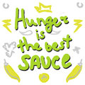 Hunger is the best sauce phrase quote