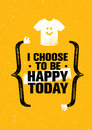 I Choose To Be Happy Today. Inspiring Creative Motivation Quote. Vector Typography Banner Design Concept