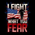 I Fight What You Fear, Firefighter USA Flag