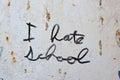 I Hate School graffiti on metal wall