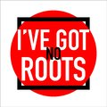 I have got no roots logo banner abstract