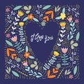 I love you, abstract doodle flowers and leaves in the shape of a heart with hand draw lettering, flat vector