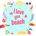 I love you beach. Summer background