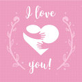 I love you. Heart and hands with text lettering isolated on pink background. Design for holiday greeting card