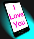 I Love You On Mobile Shows Adore Romance Royalty Free Stock Photo