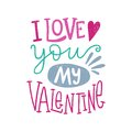 I love you my Valentine. Hearts. Valentine`s Day. Hand drawn lettering. Quote.