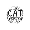 I`m a cat person - hand drawn dancing lettering quote isolated on the white