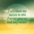 I never gave or took any excuse- quote typographical poster by F Royalty Free Stock Photo