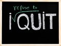 I refuse to quit message handwriting with chalk on wooden frame blackboard lifestyle change concept Stock Images