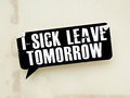 I SICK LEAVE TOMORROW sticker Royalty Free Stock Image
