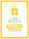 I Was Made For Sunny Days. Cute Summer Beach Quote With Flp Flops On Textured Background Royalty Free Stock Photo