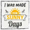 I was made for sunny days typography print design