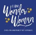 I am Wonder Woman Royalty Free Stock Photo