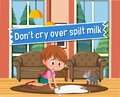 Idiom poster with Don\'t cry over spilt milk Royalty Free Stock Photo