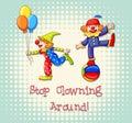 Idiom saying stop clowning around Stock Photo