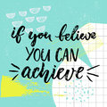 If you can believe you can achieve motivation saying brush calligraphy on blue background with hand drawn strokes and squared Stock Images