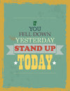 If you fell down yesterday stand up today vector motivation quote Royalty Free Stock Photography