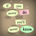 If you never do you ll never know pushpin saying quote the and words pinned on a bulletin board to offer wisdom advice or help and Stock Photo
