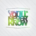 If you never try you ll never know motivational background Royalty Free Stock Photos