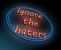 Ignore the haters concept.