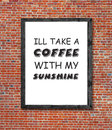 Ill take a coffee written in picture frame