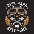 Illustration Biker, Ride Hard Or Stay Home