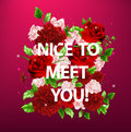 Illustration of flowers with lettering nice to meet you Royalty Free Stock Photo