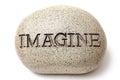 Imagine Engraved On A Rock.