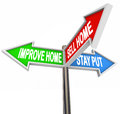 Improve Home Sell House Stay Put Three 3 Arrow Signs Decide List Royalty Free Stock Photo
