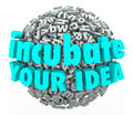 Incubate your idea d words letter sphere business model brainst in letters to illustrate brainstorming and exploration Royalty Free Stock Images