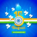 India independence day. Holiday date with Ashoka wheel and doves on a indian tricolor and landmark background.