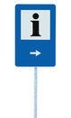Info sign in blue, black i letter icon, white frame, right hand pointing arrow, isolated roadside information signage on pole post