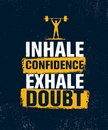 Inhale Confidence Exhale Doubt. Inspiring Creative Motivation Quote Poster Template. Vector Typography Banner Design Royalty Free Stock Photo