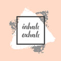 Inhale exhale poster. Royalty Free Stock Photo