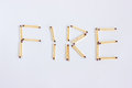He inscription from the matches is fire. Royalty Free Stock Photo