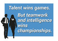 Inspirational motivating quote about teamwork, winning, intelligence
