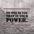 Inspirational motivational quote `No one is you that is your power` Royalty Free Stock Photo