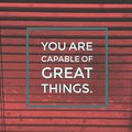 Inspirational motivational quote `you are capable of great things.`