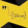 Inspirational quote never give up wise saying in brackets Royalty Free Stock Image