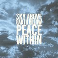 Inspirational quote `Sky above,earth below,peace within` Royalty Free Stock Photo