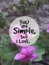 Love Quotes: You Are Simple, But I Love.